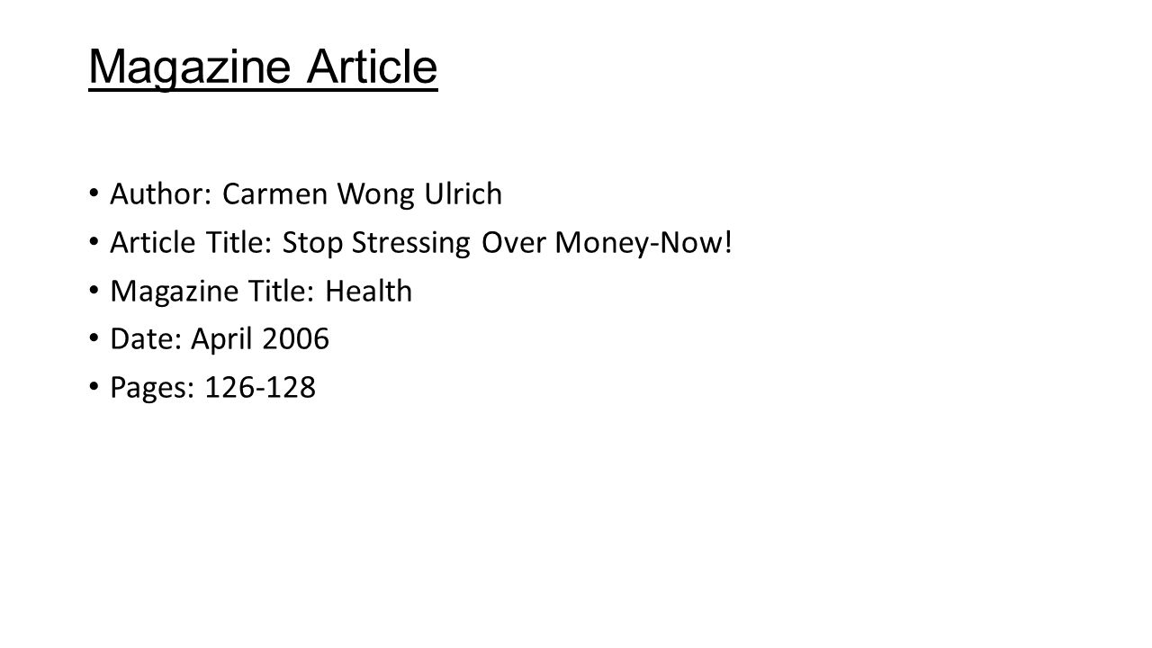 Ulrich, Carmen Wong. Stop Stressing Over Money – Now! Health April 2006: 126-128. Print.