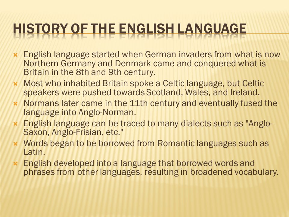  Language of Germanic groups contributed to the rise of the English language.