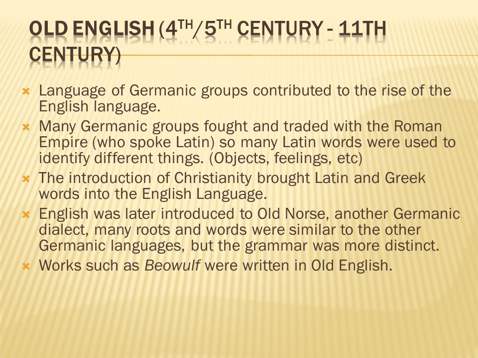  Language of Germanic groups contributed to the rise of the English language.