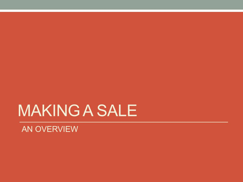 MAKING A SALE AN OVERVIEW