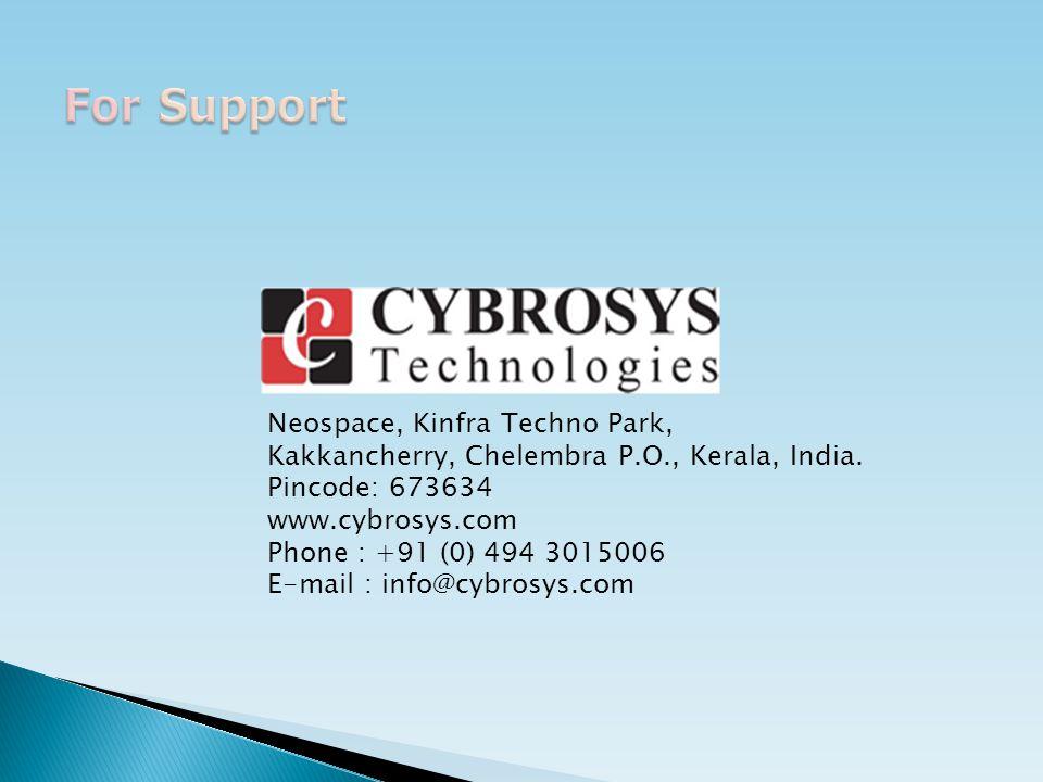 Neospace, Kinfra Techno Park, Kakkancherry, Chelembra P.O., Kerala, India. Pincode: 673634 www.cybrosys.com Phone : +91 (0) 494 3015006 E-mail : info@