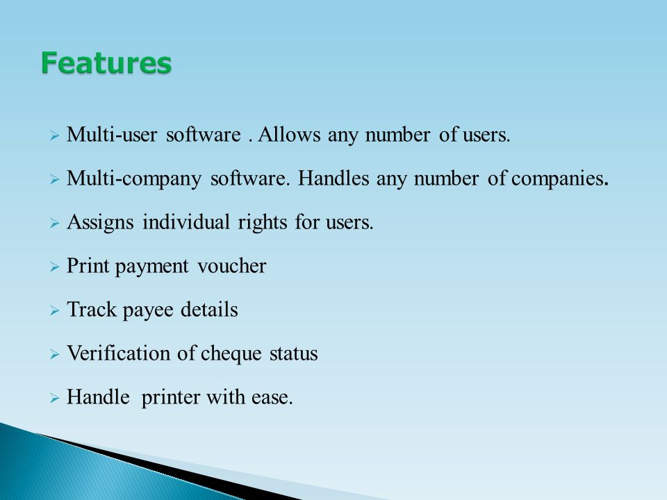  Multi-user software. Allows any number of users.