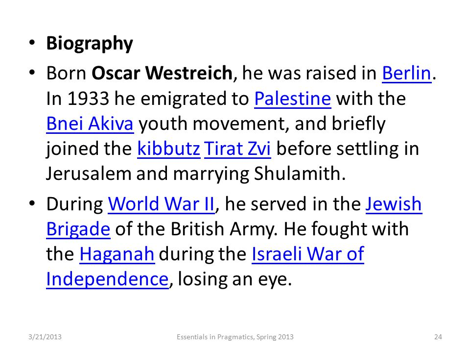 Biography Born Oscar Westreich, he was raised in Berlin. In 1933 he emigrated to Palestine with the Bnei Akiva youth movement, and briefly joined the