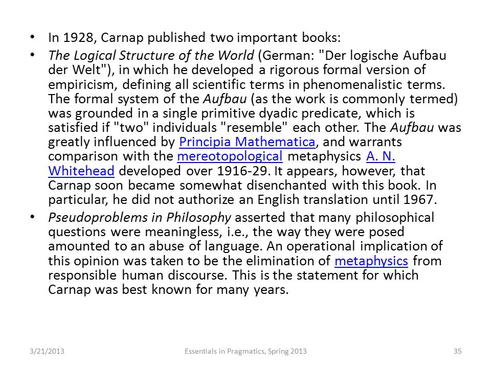 In 1928, Carnap published two important books: The Logical Structure of the World (German: