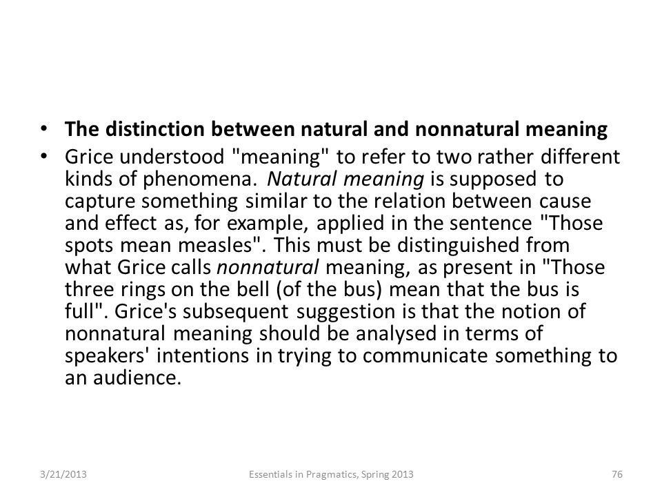The distinction between natural and nonnatural meaning Grice understood