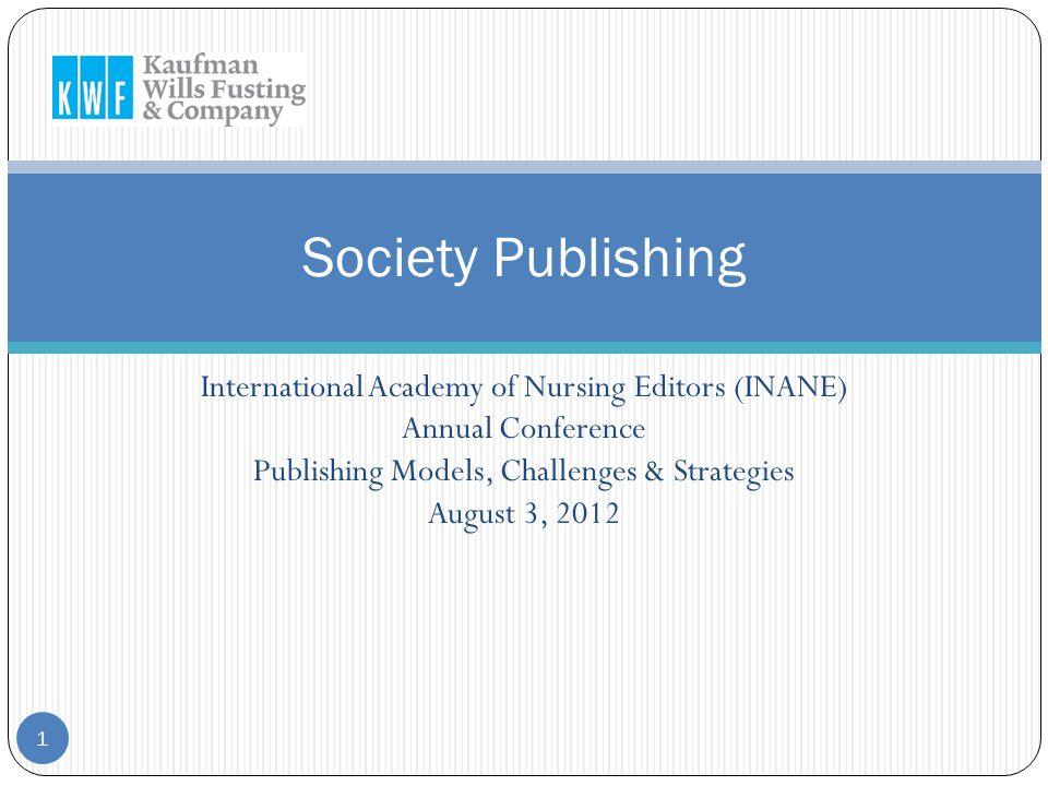 Successful Societies Associations with a diversified portfolio of publications American Psychiatric Assn: 5 journals, newspaper, books (DSM), portal American Psychological Assn: 68 journals, databases, books, magazines, etc.
