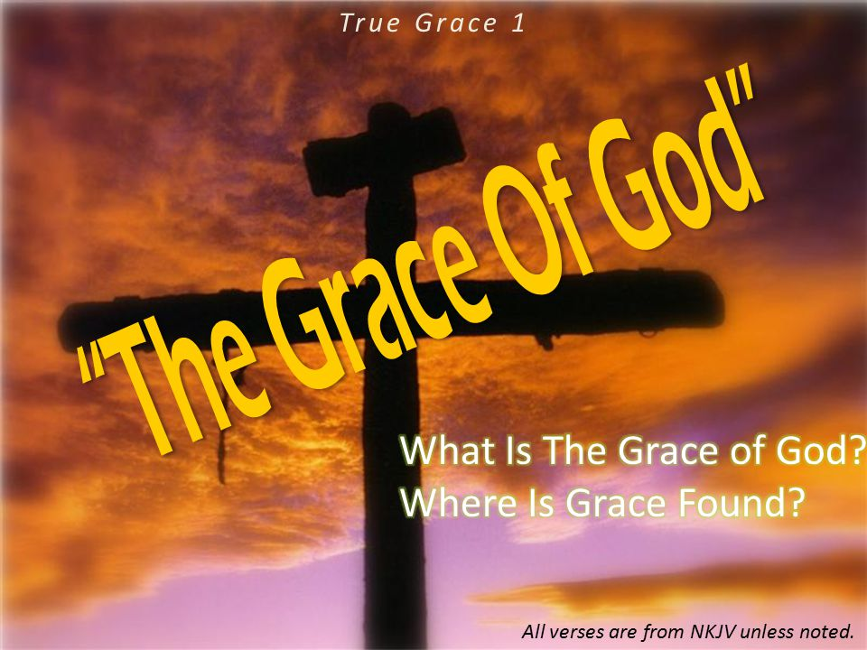 WHERE IS THE GRACE OF GOD FOUND?