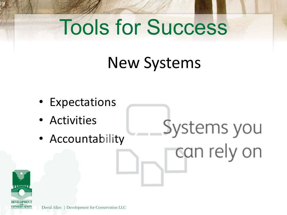 Tools for Success New Systems Expectations Activities Accountability