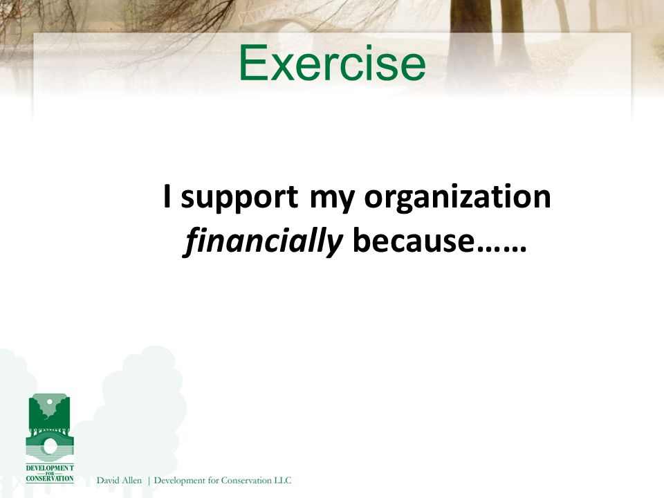 Exercise I support my organization financially because……