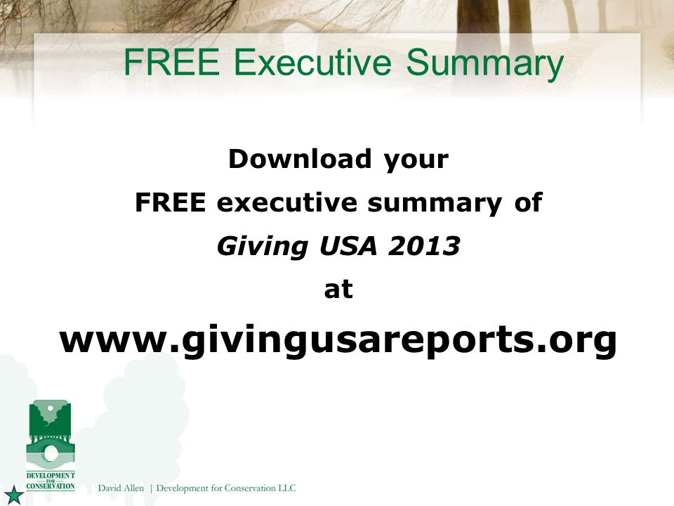 FREE Executive Summary Download your FREE executive summary of Giving USA 2013 at www.givingusareports.org