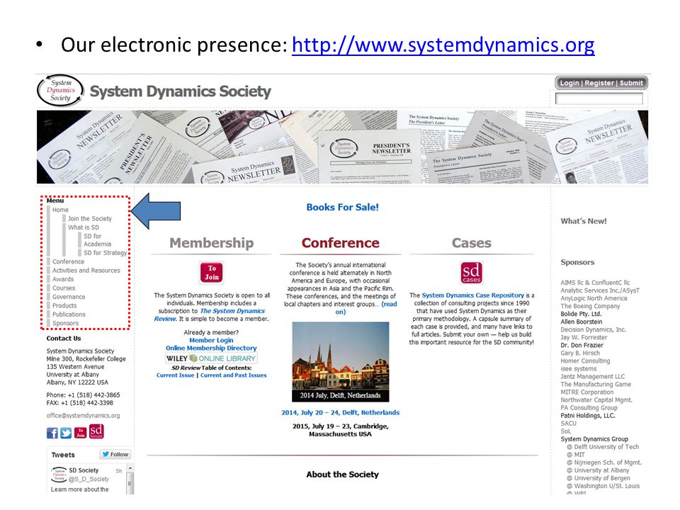 Our electronic presence: http://www.systemdynamics.orghttp://www.systemdynamics.org
