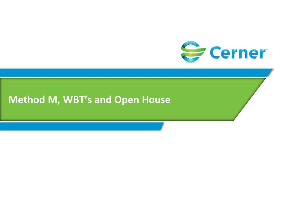 Method M, WBT's and Open House