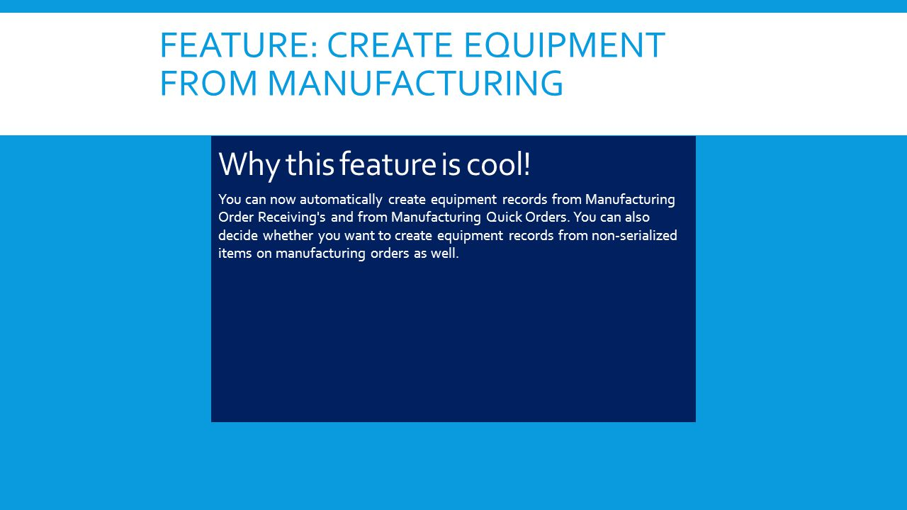 FEATURE: CREATE EQUIPMENT FROM MANUFACTURING