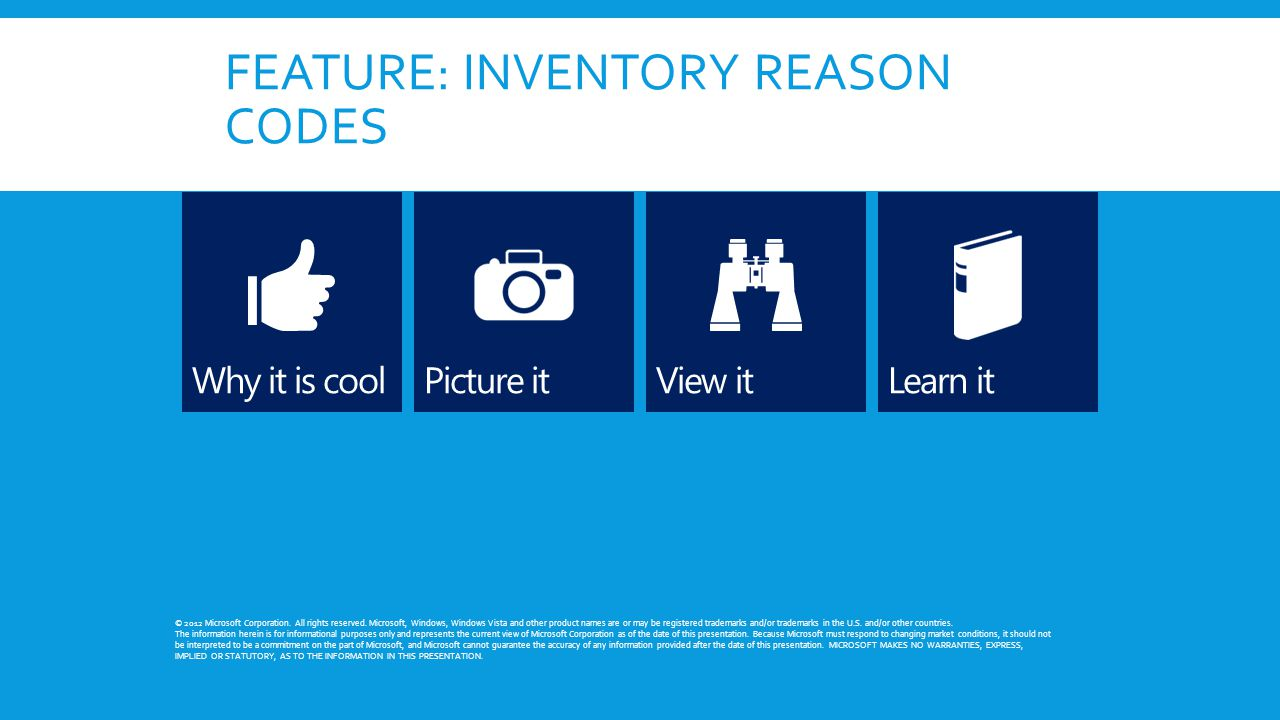 FEATURE: INVENTORY REASON CODES © 2012 Microsoft Corporation.