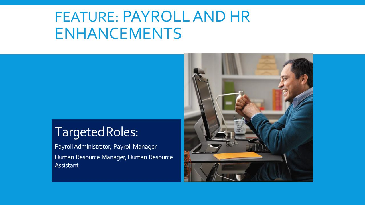 FEATURE: PAYROLL AND HR ENHANCEMENTS