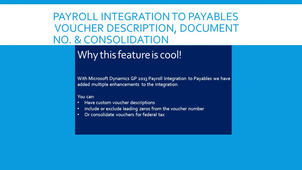 PAYROLL INTEGRATION TO PAYABLES VOUCHER DESCRIPTION, DOCUMENT NO. & CONSOLIDATION