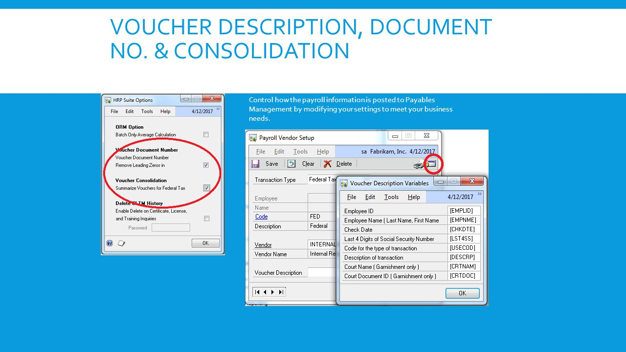 VOUCHER DESCRIPTION, DOCUMENT NO. & CONSOLIDATION Control how the payroll information is posted to Payables Management by modifying your settings to m