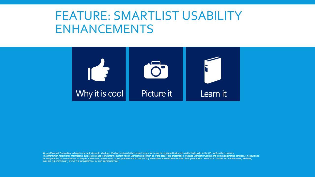 FEATURE: SMARTLIST USABILITY ENHANCEMENTS © 2013 Microsoft Corporation.
