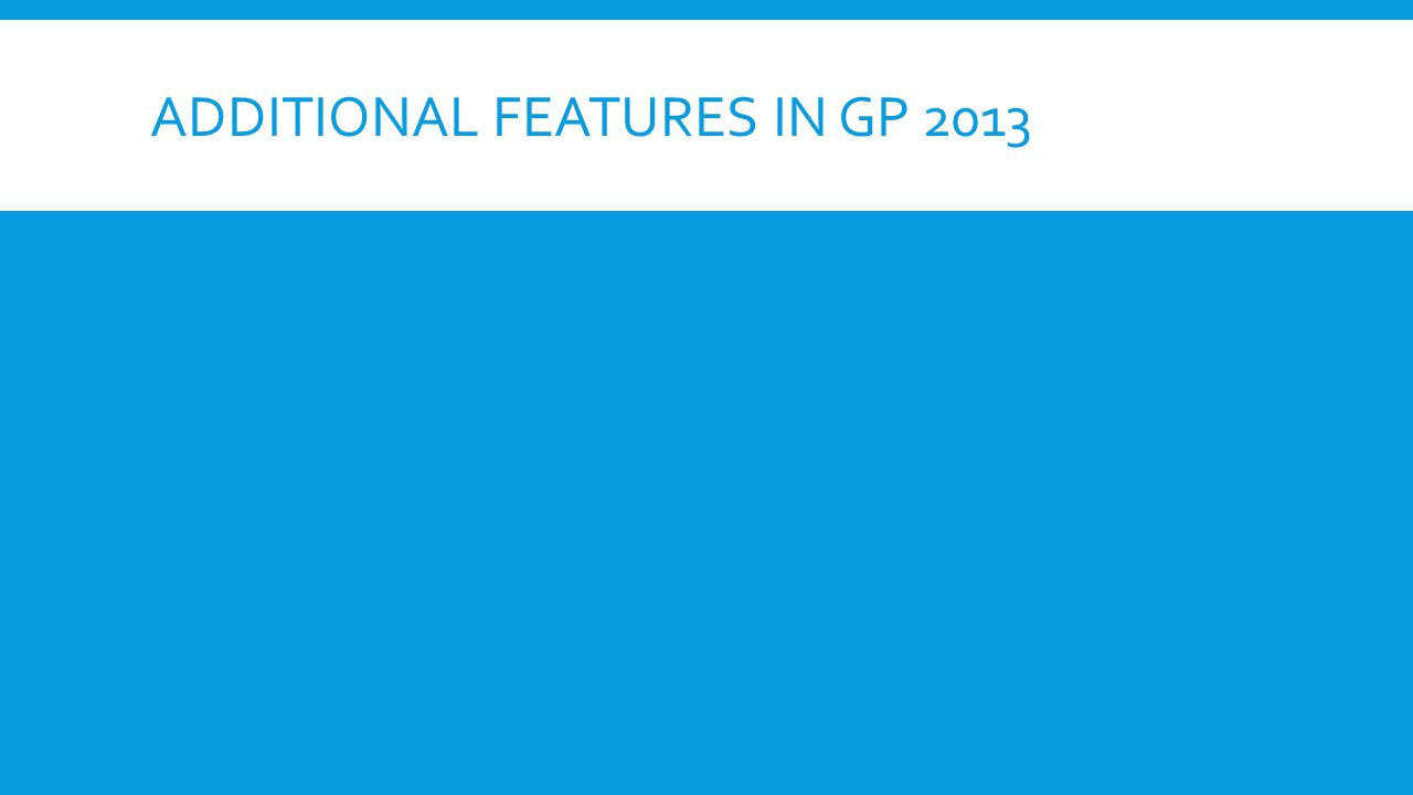 ADDITIONAL FEATURES IN GP 2013