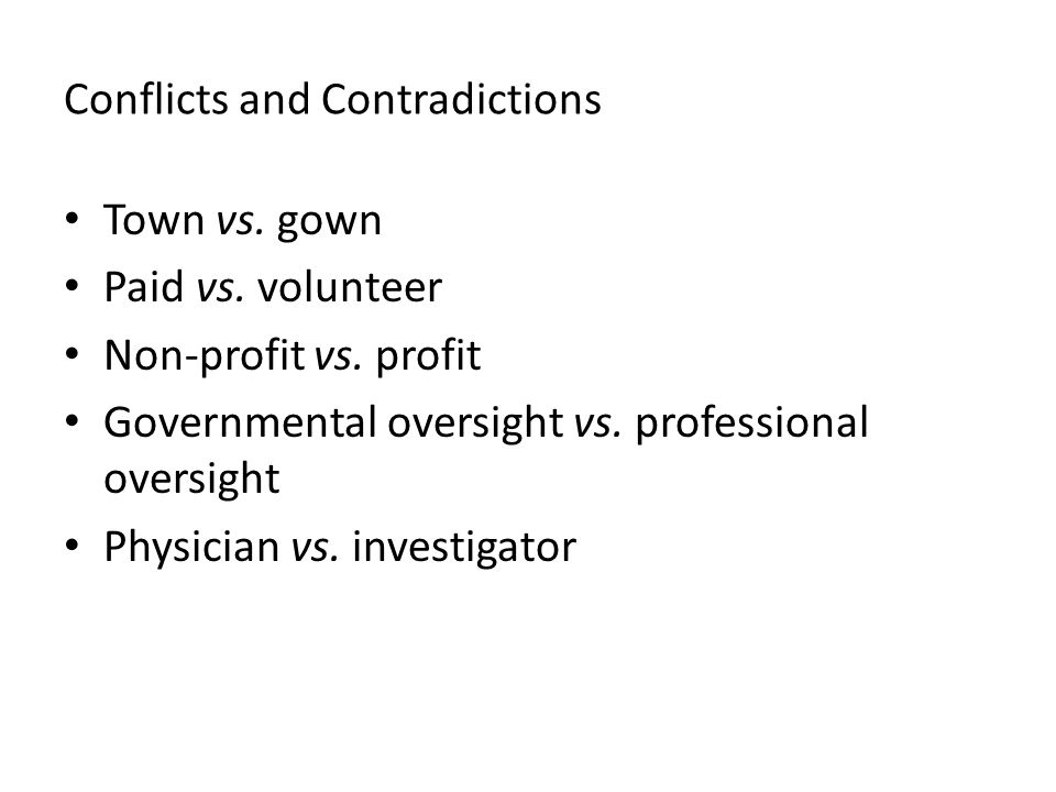Conflicts and Contradictions Town vs. gown Paid vs.
