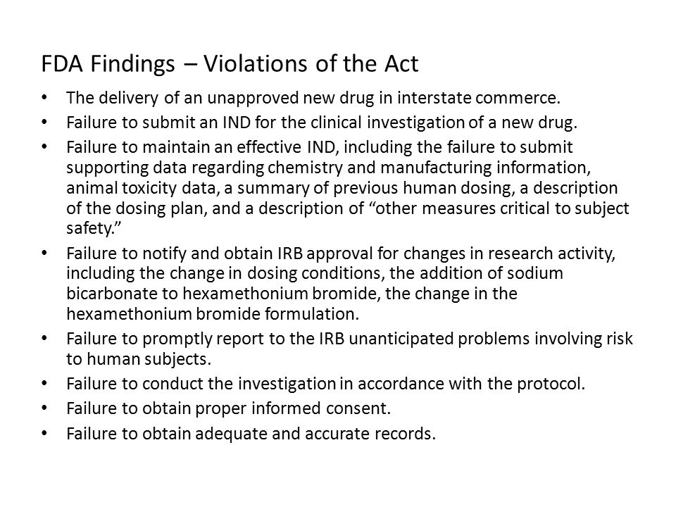 FDA Findings – Violations of the Act The delivery of an unapproved new drug in interstate commerce.