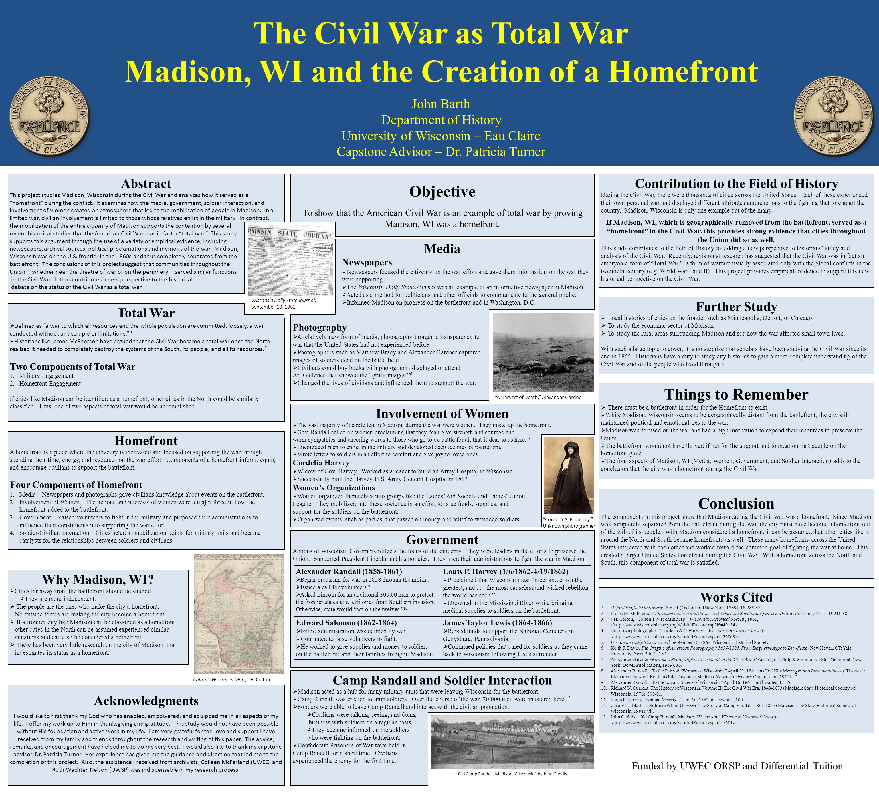 The Civil War as Total War Madison, WI and the Creation of a Homefront John Barth Department of History University of Wisconsin – Eau Claire Capstone Advisor – Dr.