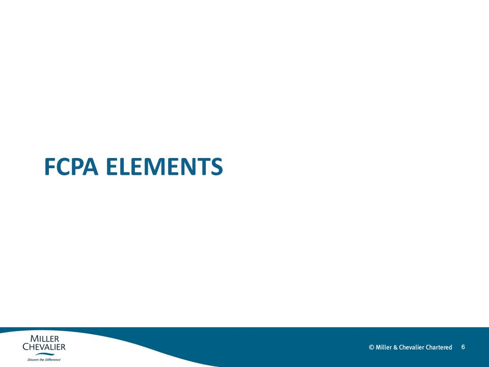 6 FCPA ELEMENTS