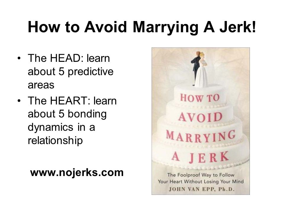 How to Avoid Marrying A Jerk.