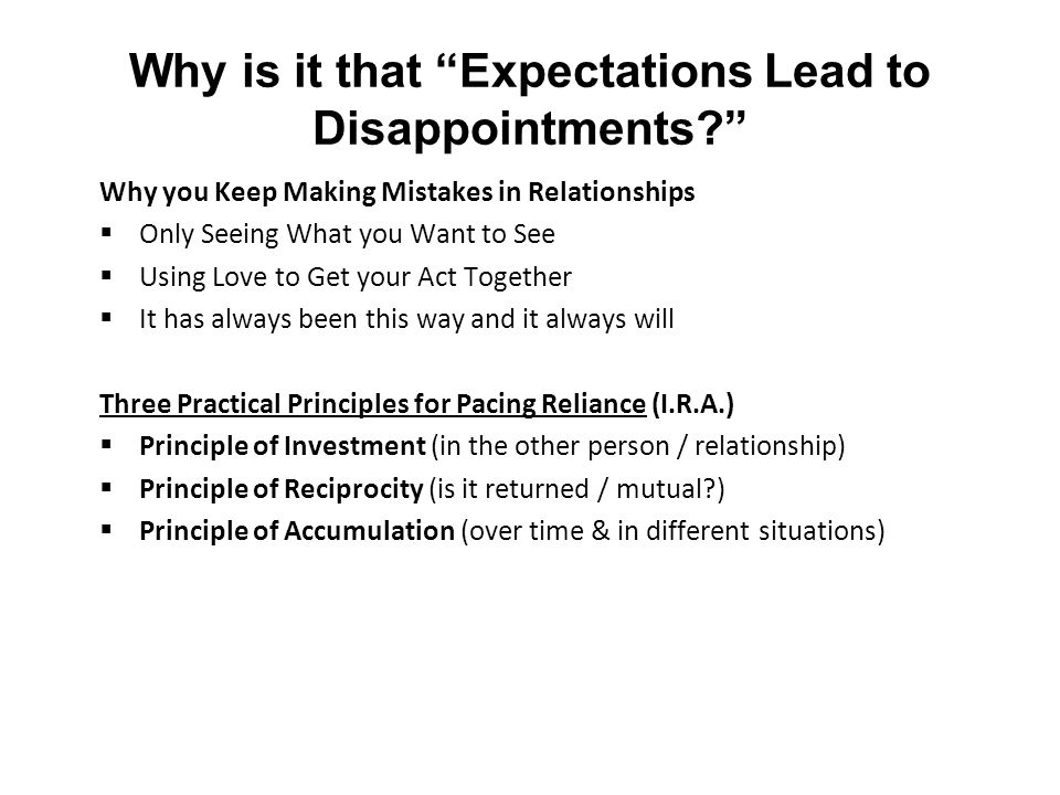 """Why is it that """"Expectations Lead to Disappointments?"""" Why you Keep Making Mistakes in Relationships  Only Seeing What you Want to See  Using Love t"""