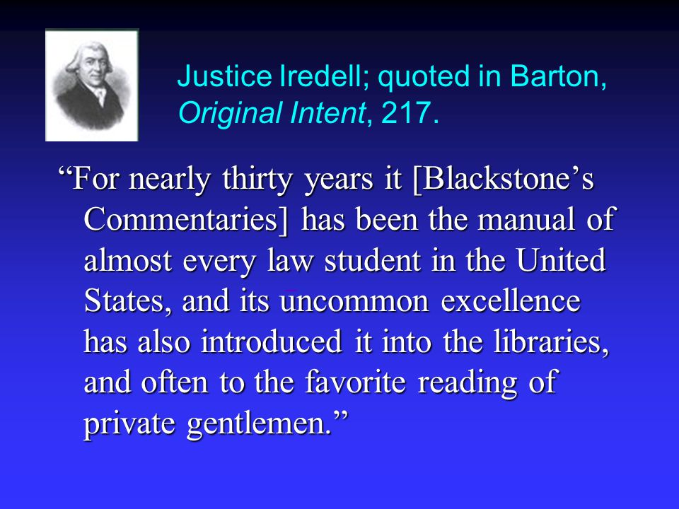 Justice Iredell; quoted in Barton, Original Intent, 217.