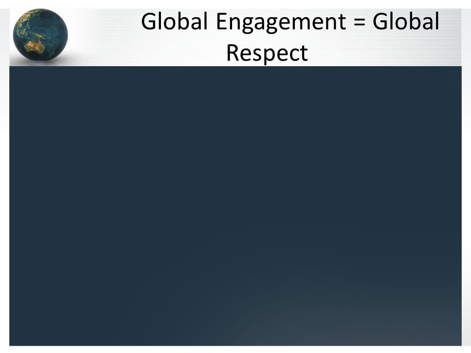 Global Engagement = Global Respect