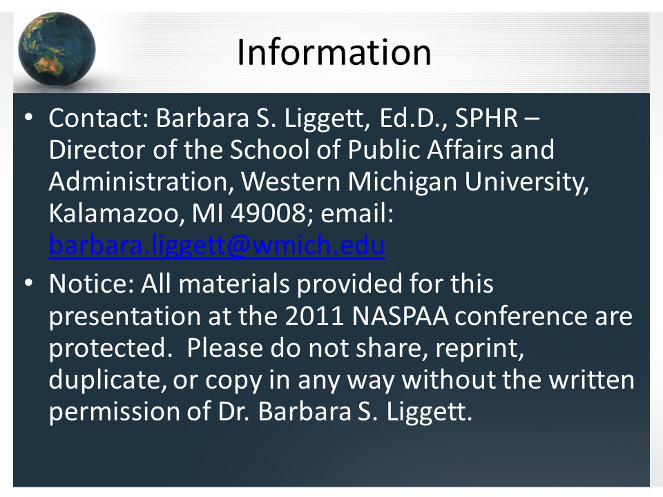 Information Contact: Barbara S. Liggett, Ed.D., SPHR – Director of the School of Public Affairs and Administration, Western Michigan University, Kalam