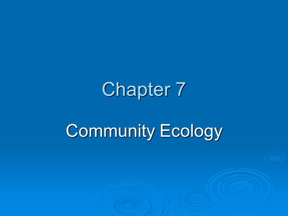Chapter 7 Community Ecology