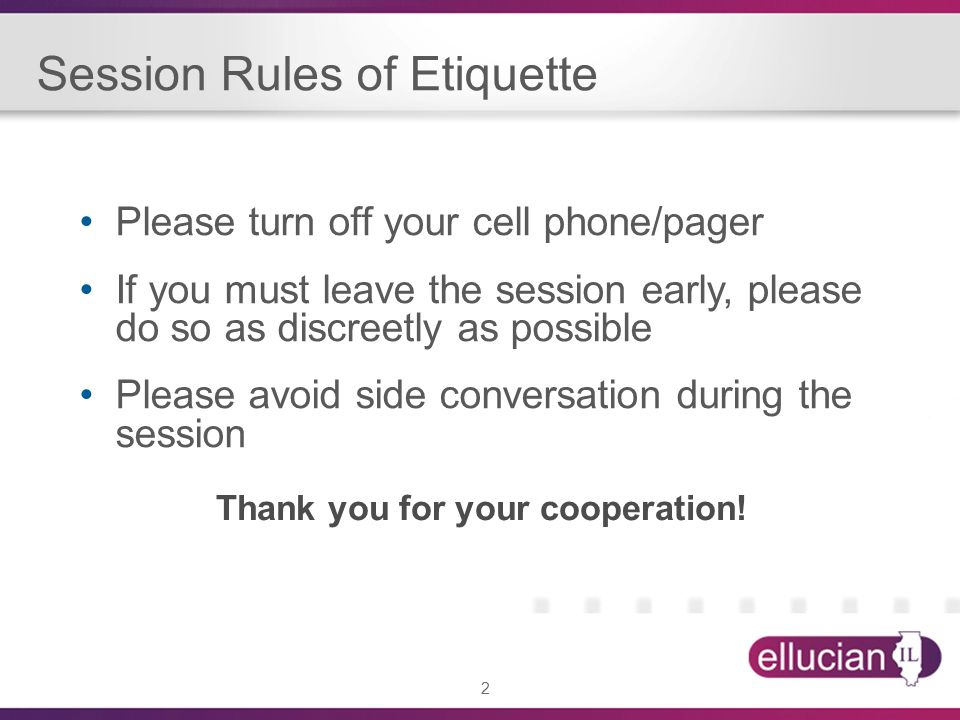 2 Session Rules of Etiquette Please turn off your cell phone/pager If you must leave the session early, please do so as discreetly as possible Please avoid side conversation during the session Thank you for your cooperation!