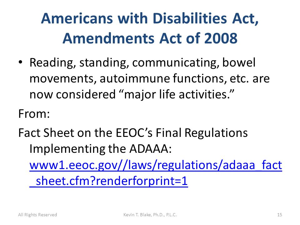 Americans with Disabilities Act, Amendments Act of 2008 Reading, standing, communicating, bowel movements, autoimmune functions, etc.