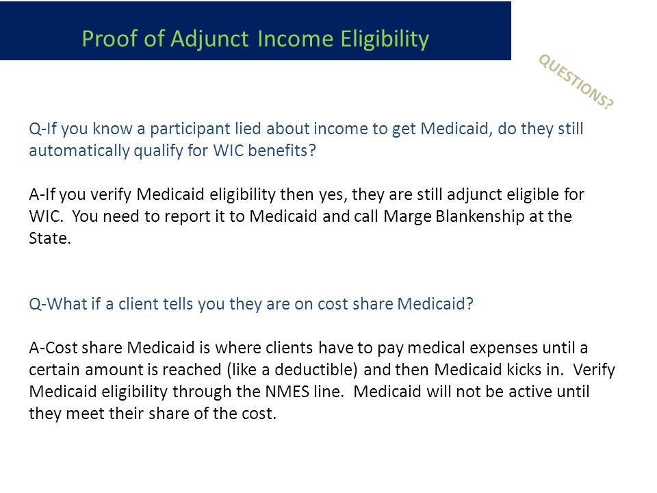 Q-If you know a participant lied about income to get Medicaid, do they still automatically qualify for WIC benefits.