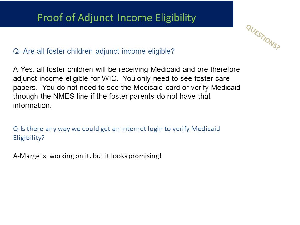 Q- Are all foster children adjunct income eligible.
