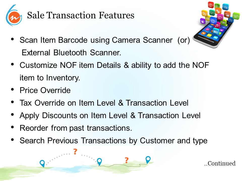 Sale Transaction Features Scan Item Barcode using Camera Scanner (or) External Bluetooth Scanner. Customize NOF item Details & ability to add the NOF