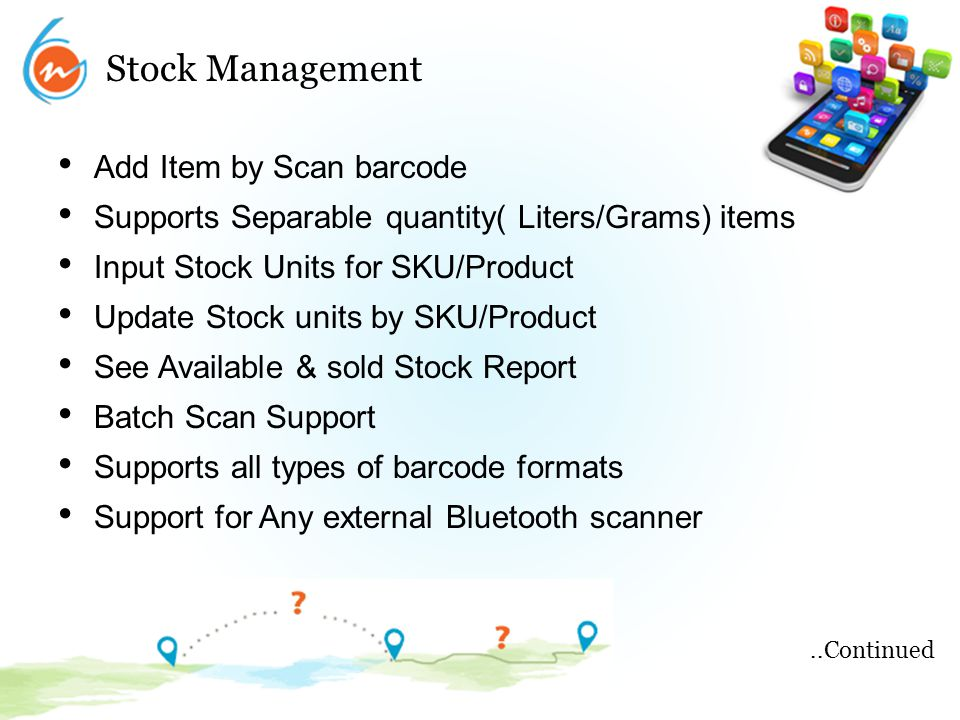 Stock Management Add Item by Scan barcode Supports Separable quantity( Liters/Grams) items Input Stock Units for SKU/Product Update Stock units by SKU