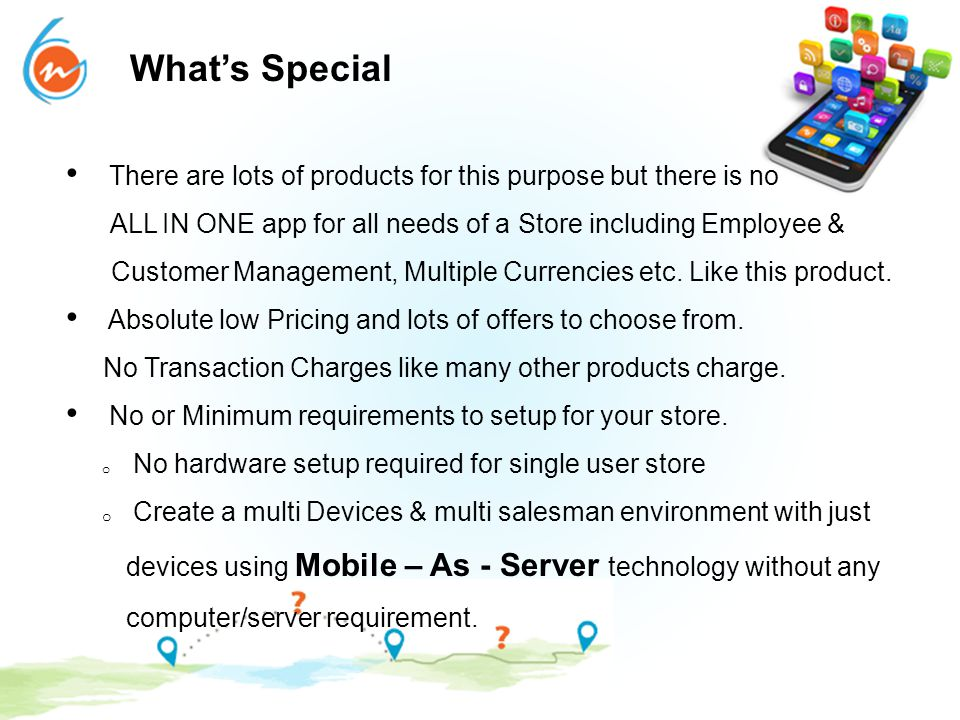 What's Special There are lots of products for this purpose but there is no ALL IN ONE app for all needs of a Store including Employee & Customer Manag