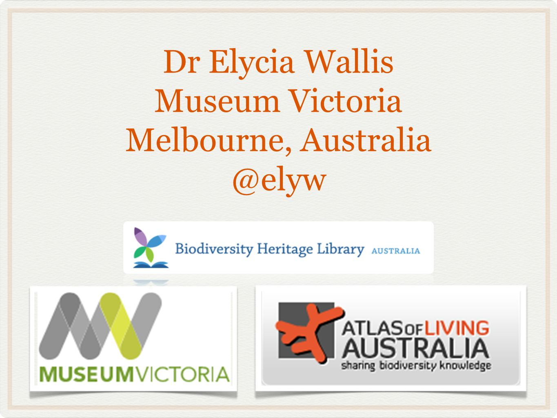 Dr Elycia Wallis Museum Victoria Melbourne, Australia @elyw