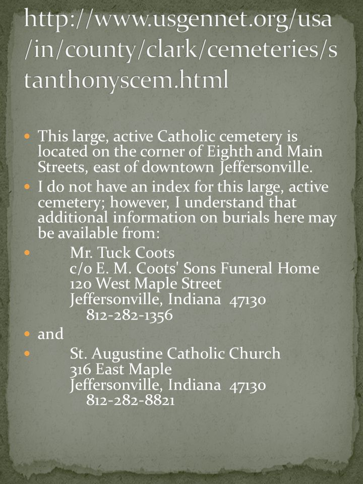 This large, active Catholic cemetery is located on the corner of Eighth and Main Streets, east of downtown Jeffersonville.