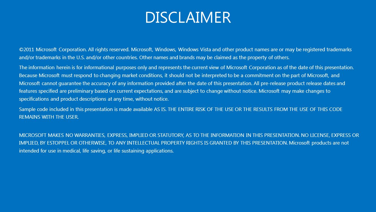 DISCLAIMER ©2011 Microsoft Corporation.All rights reserved.