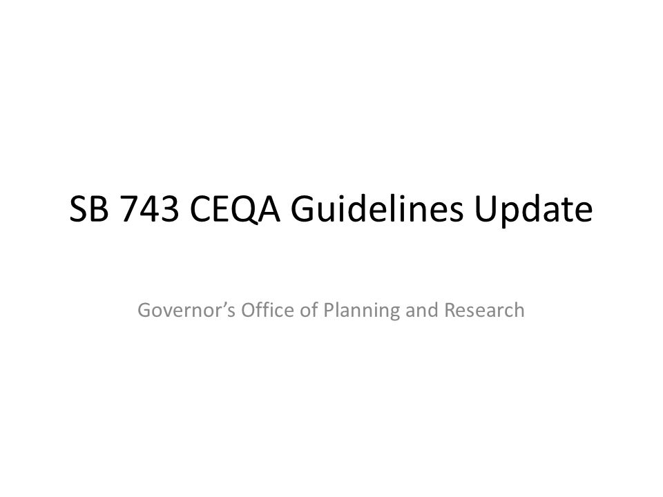 SB 743 CEQA Guidelines Update Governor's Office of Planning and Research