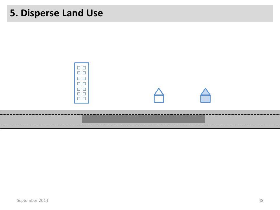 5. Disperse Land Use 48September 2014