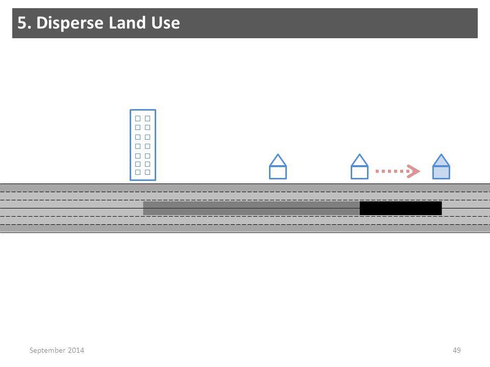 5. Disperse Land Use 49September 2014
