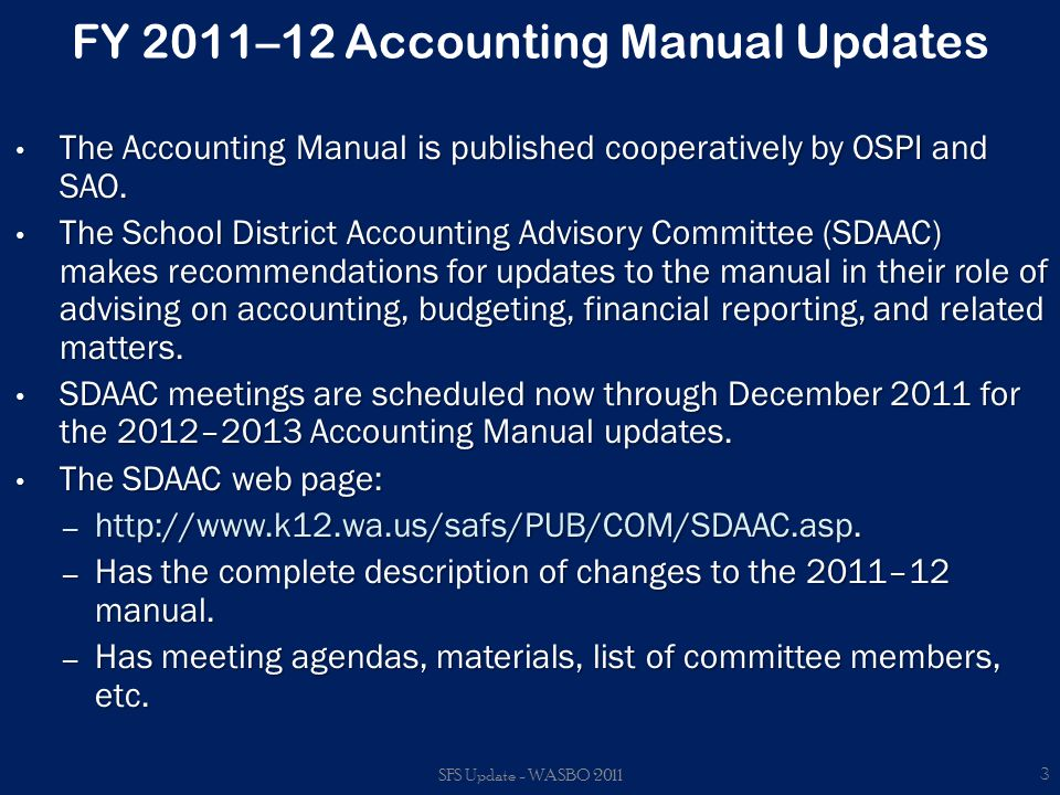 FY 2011–12 Accounting Manual Updates Throughout the entire publication: Updated GASB Codification Section references.