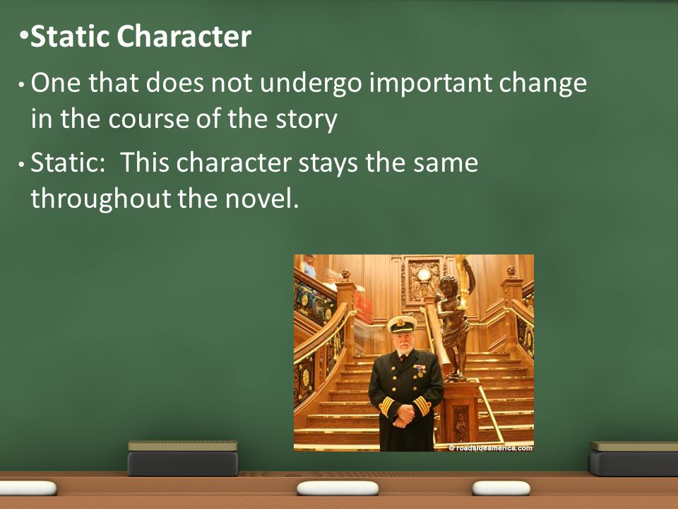 One that does not undergo important change in the course of the story Static: This character stays the same throughout the novel. Static Character