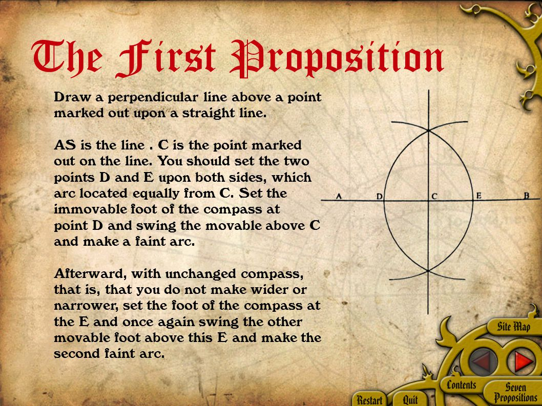 The First Proposition Draw a perpendicular line above a point marked out upon a straight line.
