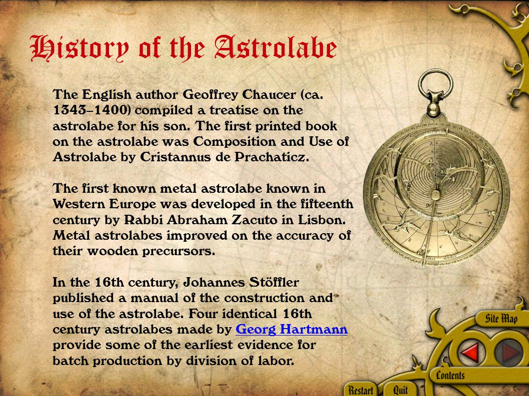 History of the Astrolabe The English author Geoffrey Chaucer (ca.